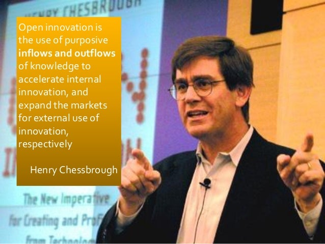 Open innovation isthe use of purposiveinflows and outflowsof knowledge toaccelerate internalinnovation, andexpand the mark...