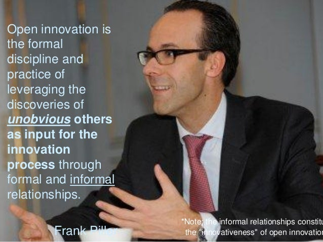 8Open innovation isthe formaldiscipline andpractice ofleveraging thediscoveries ofunobvious othersas input for theinnovati...