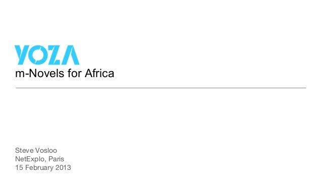m-Novels for AfricaSteve VoslooNetExplo, Paris15 February 2013