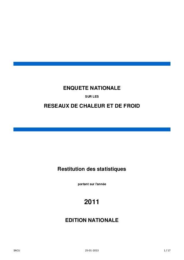 ENQUETE NATIONALE SUR LES  RESEAUX DE CHALEUR ET DE FROID  Restitution des statistiques portant sur l'année  2011 EDITION ...