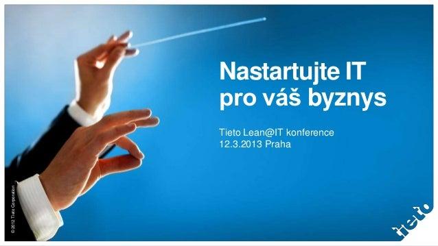 Nastartujte IT                           pro váš byznys                           Tieto Lean@IT konference                ...