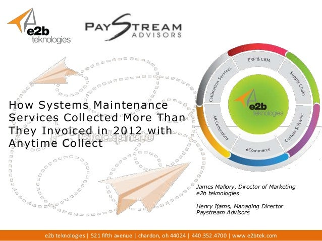 How Systems MaintenanceServices Collected More ThanThey Invoiced in 2012 withAnytime Collect                              ...