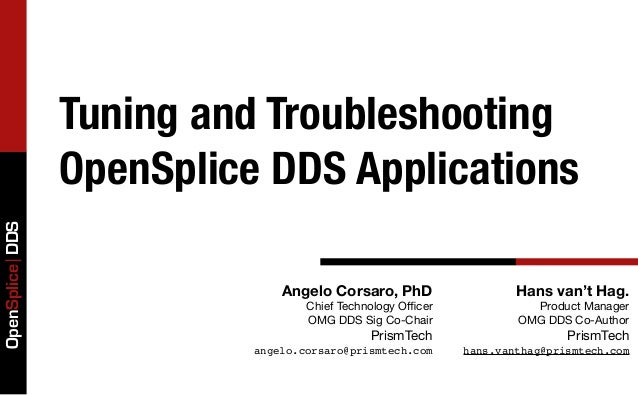 Tuning and Troubleshooting                 OpenSplice DDS ApplicationsOpenSplice DDS                               Angelo ...