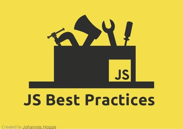 JS Best PracticesCreated by Johannes Hoppe