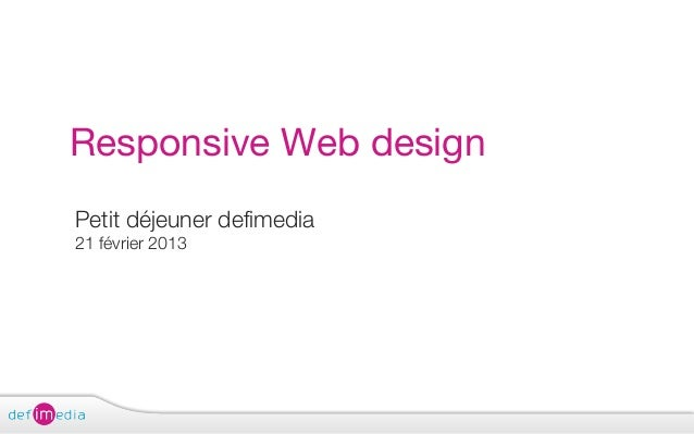 Responsive Web designPetit déjeuner defimedia21 février 2013