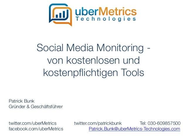 Social Media Monitoring -               von kostenlosen und              kostenpflichtigen ToolsPatrick BunkGründer & Gesch...