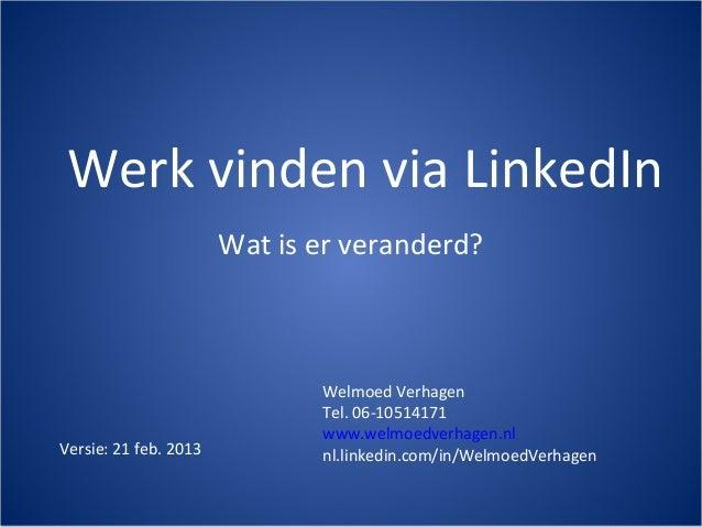 Werk vinden via LinkedIn                       Wat is er veranderd?                              Welmoed Verhagen         ...