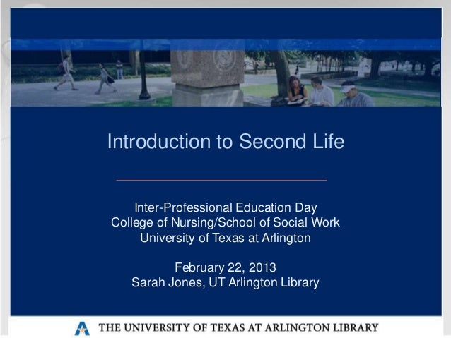 Introduction to Second Life    Inter-Professional Education DayCollege of Nursing/School of Social Work     University of ...