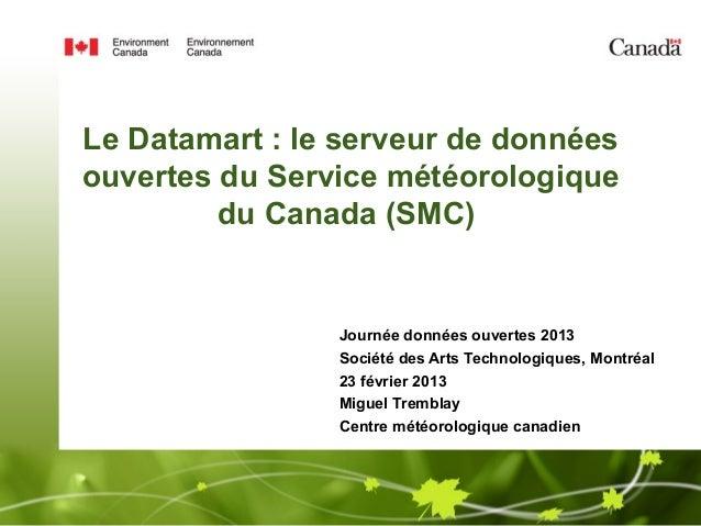 Le Datamart : le serveur de donnéesouvertes du Service météorologique         du Canada (SMC)                Journée donné...