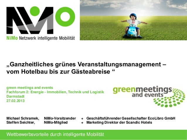 """Ganzheitliches grünes Veranstaltungsmanagement –vom Hotelbau bis zur Gästeabreise ""green meetings and eventsFachforum 2: ..."