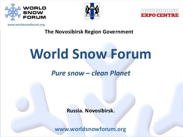 The Novosibirsk Region GovernmentWorld Snow Forum   Pure snow – clean Planet         Russia. Novosibirsk.    www.worldsnow...