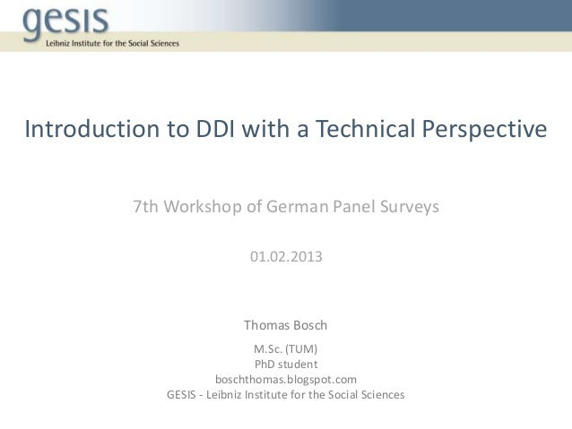 Introduction to DDI with a Technical Perspective         7th Workshop of German Panel Surveys                             ...