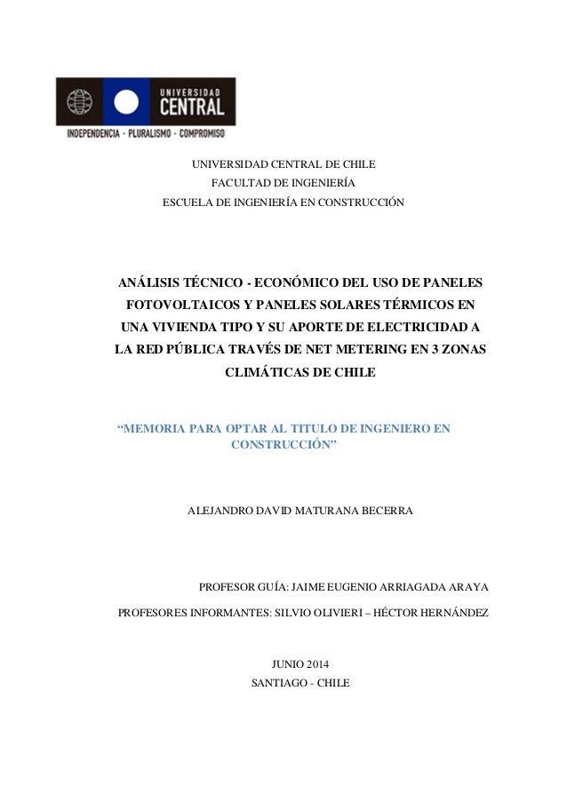 UNIVERSIDAD CENTRAL DE CHILE FACULTAD DE INGENIERÍA ESCUELA DE INGENIERÍA EN CONSTRUCCIÓN ANÁLISIS TÉCNICO - ECONÓMICO DEL...