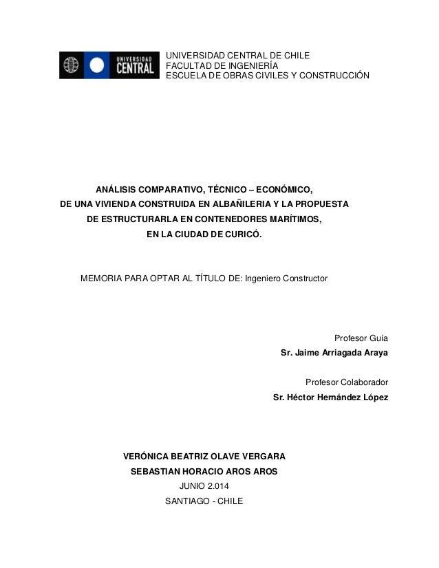 UNIVERSIDAD CENTRAL DE CHILE FACULTAD DE INGENIERÍA ESCUELA DE OBRAS CIVILES Y CONSTRUCCIÓN ANÁLISIS COMPARATIVO, TÉCNICO ...