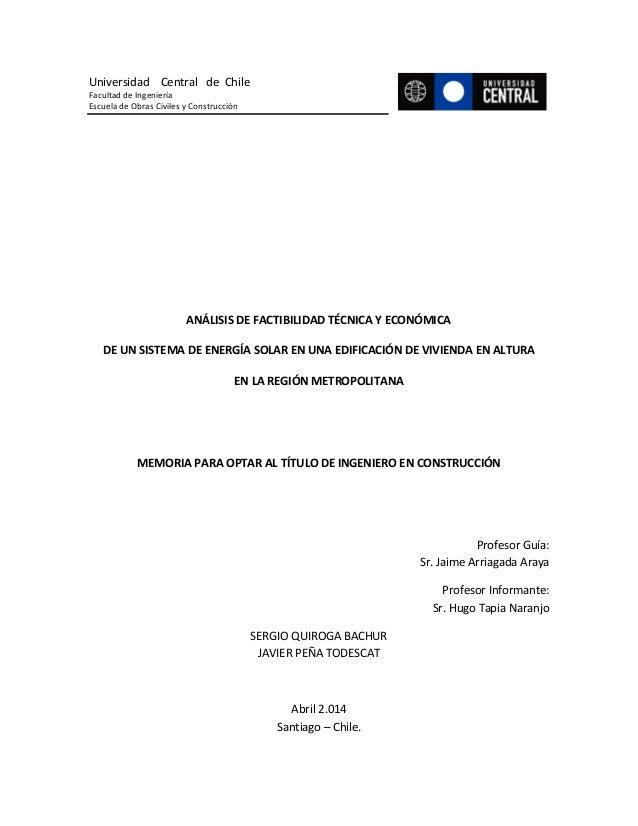 0 Universidad Central de Chile Facultad de Ingeniería Escuela de Obras Civiles y Construcción ANÁLISIS DE FACTIBILIDAD TÉC...