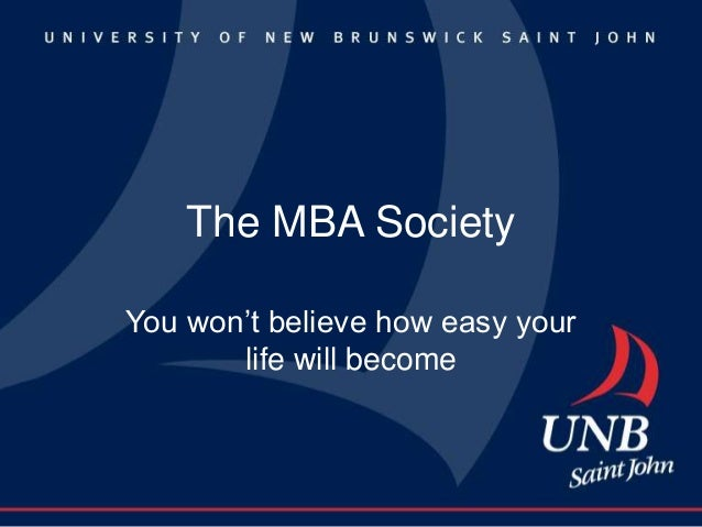The MBA SocietyYou won't believe how easy your       life will become