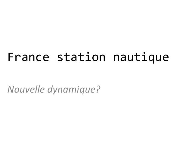 France station nautiqueNouvelle dynamique?