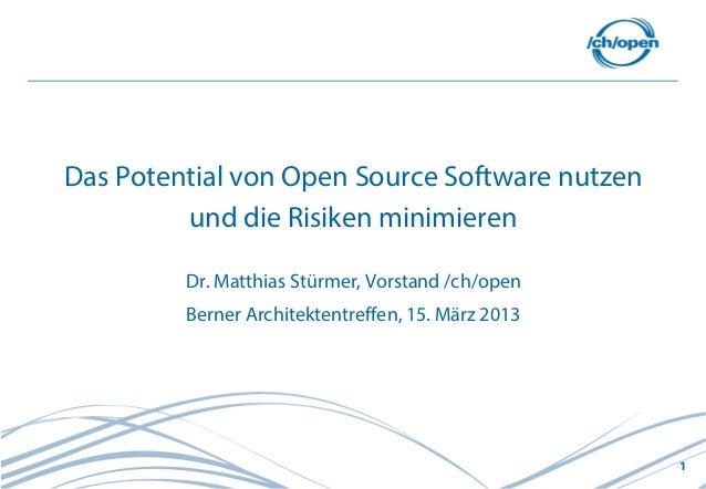 Das Potential von Open Source Software nutzen         und die Risiken minimieren         Dr. Matthias Stürmer, Vorstand /c...