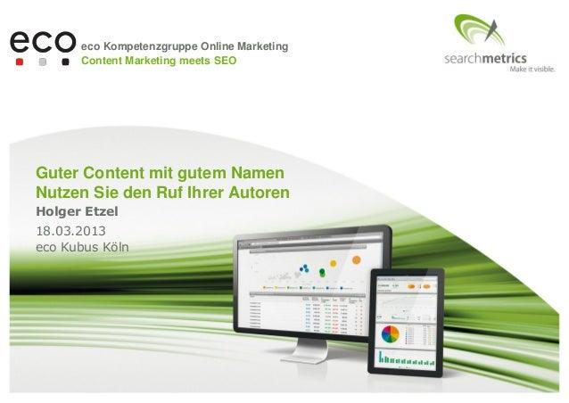 eco Kompetenzgruppe Online Marketing      Content Marketing meets SEOGuter Content mit gutem NamenNutzen Sie den Ruf Ihrer...