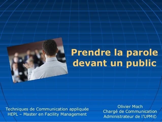 Techniques de Communication appliquéeHEPL – Master en Facility ManagementOlivier MochChargé de CommunicationAdministrateur...