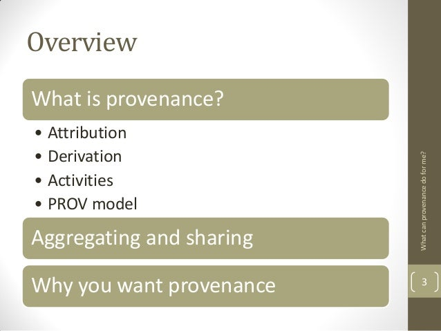 2013-03-21 What can provenance do for me? Slide 3