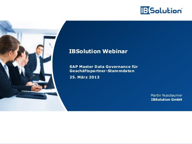 IBSolution Webinar                                        SAP Master Data Governance für                                  ...