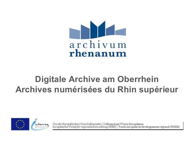 Digitale Archive am OberrheinArchives numérisées du Rhin supérieur
