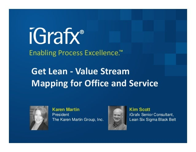 Get Lean - Value StreamMapping for Office and Service    Karen Martin                   Kim Scott    President            ...