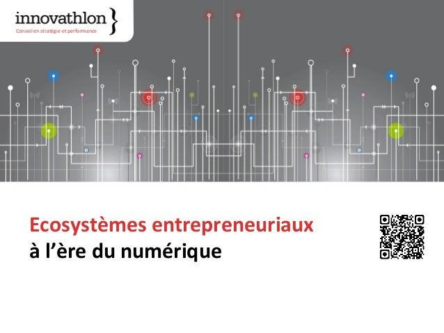 Conseil en stratégie et performance Ecosystèmes entrepreneuriaux à l'ère du numérique