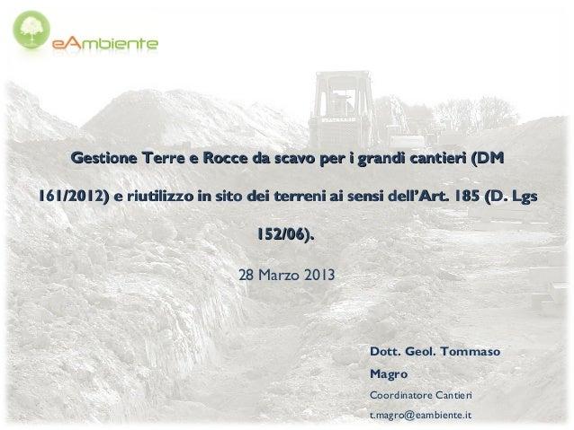 Gestione Terre e Rocce da scavo per i grandi cantieri (DM161/2012) e riutilizzo in sito dei terreni ai sensi dell'Art. 185...