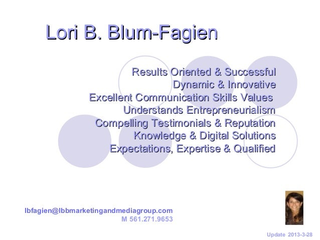 Lori B. Blum-Fagien                         Results Oriented & Successful                                 Dynamic & Innova...