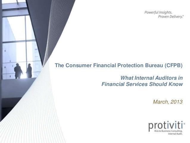 The Consumer Financial Protection Bureau (CFPB)                        What Internal Auditors in                 Financial...