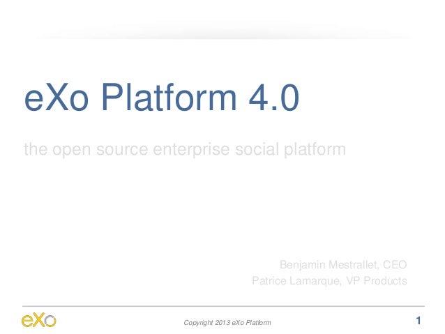 eXo Platform 4.0the open source enterprise social platform                                               Benjamin Mestrall...