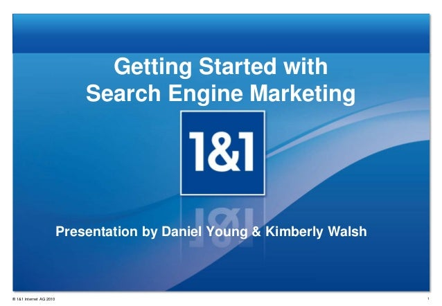 Getting Started with                             Search Engine Marketing                         Presentation by Daniel Yo...