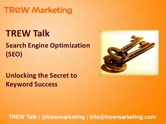 TREW Talk    Search Engine Optimization    (SEO)    Unlocking the Secret to    Keyword Success    TREW Talk | @trewmarketi...