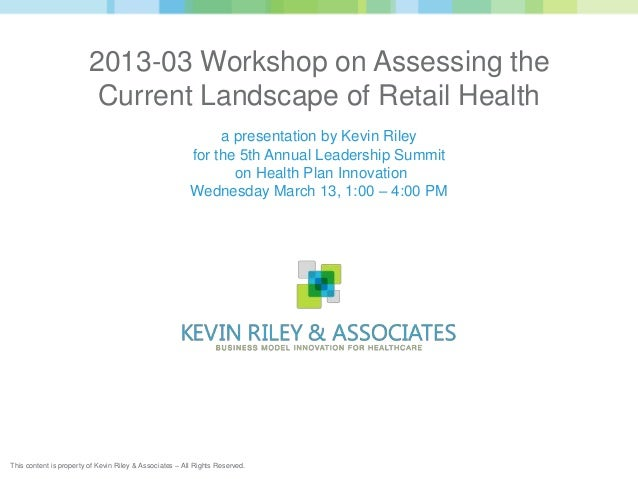 2013-03 Workshop on Assessing the                          Current Landscape of Retail Health                             ...