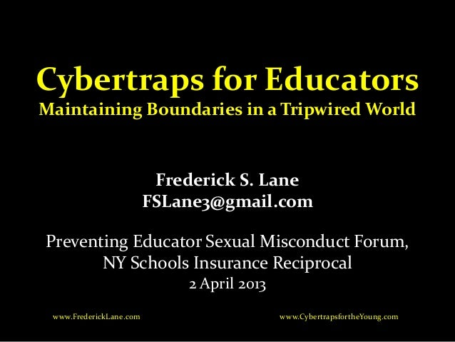 Cybertraps for EducatorsMaintaining Boundaries in a Tripwired World                          Frederick S. Lane            ...