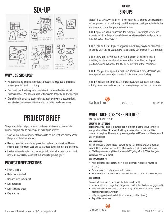#c5recipeApr.30.13Lean UX NYC 2013#leanux- Activity -Six-upsNote: This activity works better if the team has a shared unde...