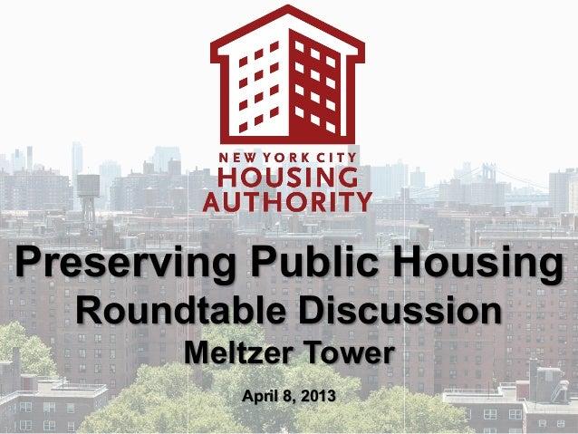 Preserving Public Housing  Roundtable Discussion       Meltzer Tower          April 8, 2013