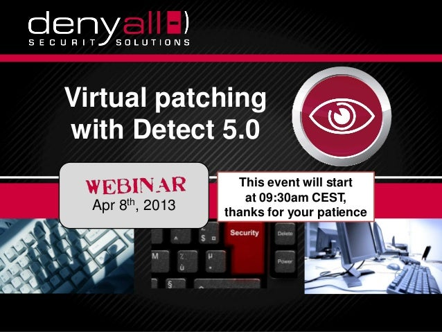 Virtual patching                   with Detect 5.0                                                                   This ...