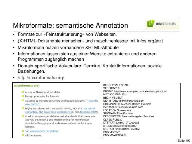 100Mikroformate: semantische Annotation• Formate zur »Feinstrukturierung« von Webseiten.• (X)HTML-Dokumente menschen- und ...