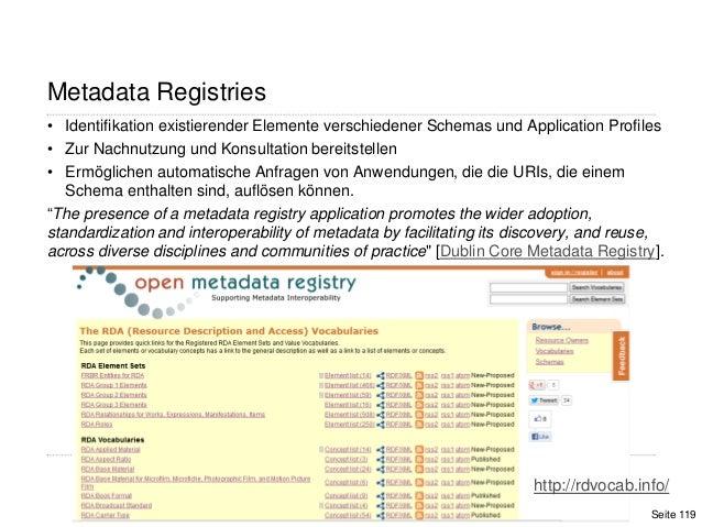 119Metadata Registries• Identifikation existierender Elemente verschiedener Schemas und Application Profiles• Zur Nachnutz...