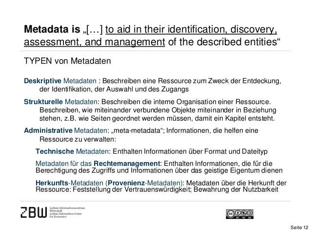 """Metadata is """"[…] to aid in their identification, discovery,assessment, and management of the described entities""""TYPEN von ..."""