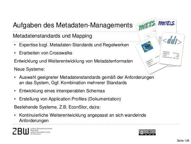Aufgaben des Metadaten-ManagementsMetadatenstandards und Mapping• Expertise bzgl. Metadaten-Standards und Regelwerken• Era...
