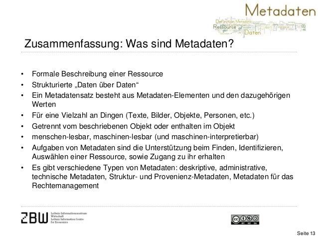 """• Formale Beschreibung einer Ressource• Strukturierte """"Daten über Daten""""• Ein Metadatensatz besteht aus Metadaten-Elemente..."""