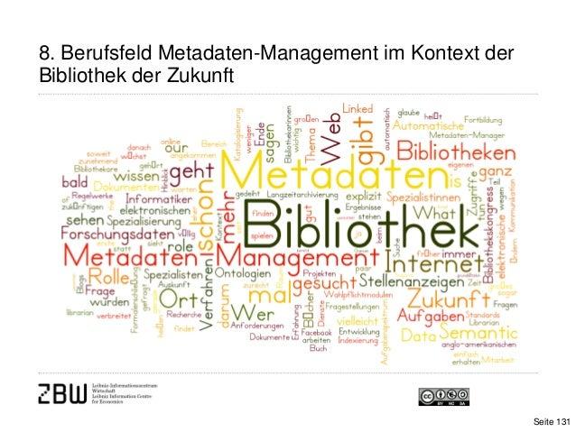 8. Berufsfeld Metadaten-Management im Kontext derBibliothek der ZukunftSeite 131