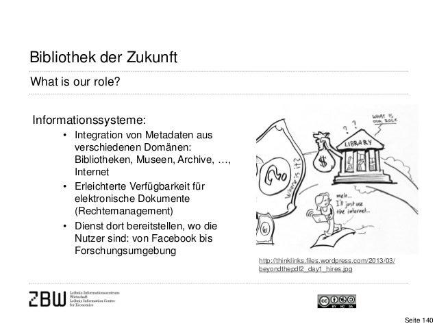 What is our role?Bibliothek der Zukunfthttp://thinklinks.files.wordpress.com/2013/03/beyondthepdf2_day1_hires.jpgInformati...