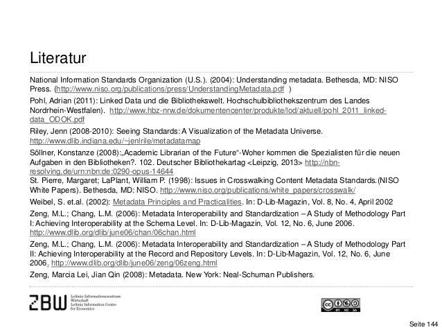 LiteraturNational Information Standards Organization (U.S.). (2004): Understanding metadata. Bethesda, MD: NISOPress. (htt...