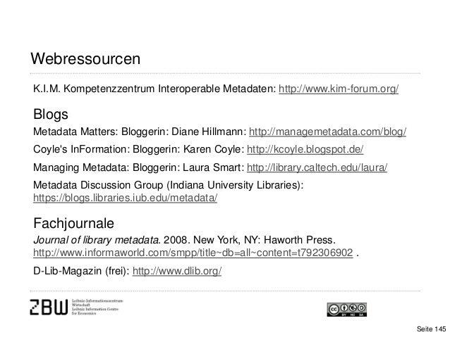 WebressourcenK.I.M. Kompetenzzentrum Interoperable Metadaten: http://www.kim-forum.org/BlogsMetadata Matters: Bloggerin: D...