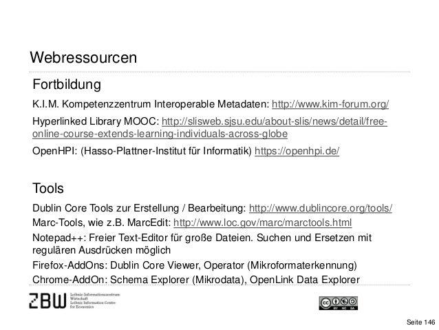 WebressourcenFortbildungK.I.M. Kompetenzzentrum Interoperable Metadaten: http://www.kim-forum.org/Hyperlinked Library MOOC...